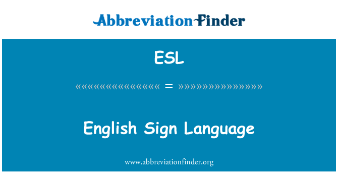 ESL: English Sign Language