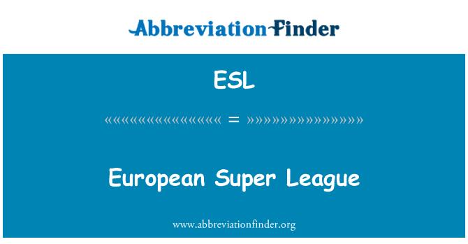 ESL: European Super League