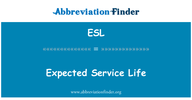 ESL: Expected Service Life