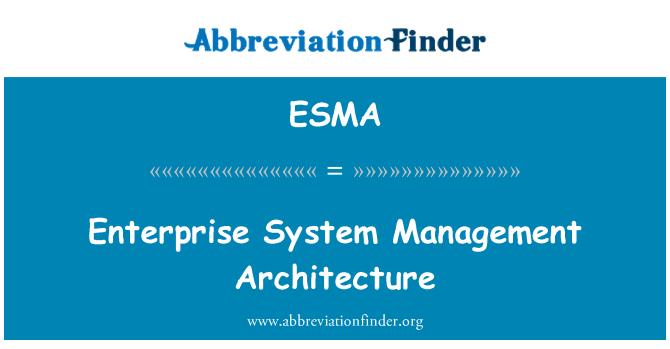 ESMA: Arquitectura de gestión de sistema empresarial