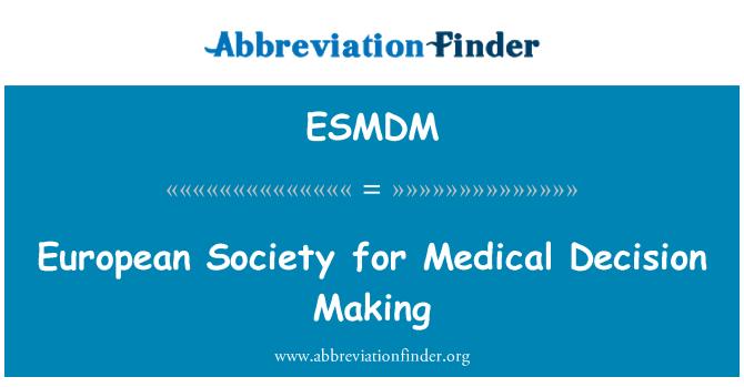 ESMDM: European Society for Medical Decision Making