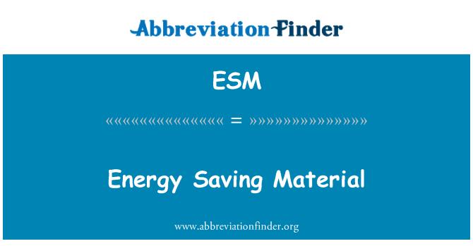 ESM: Energy Saving Material