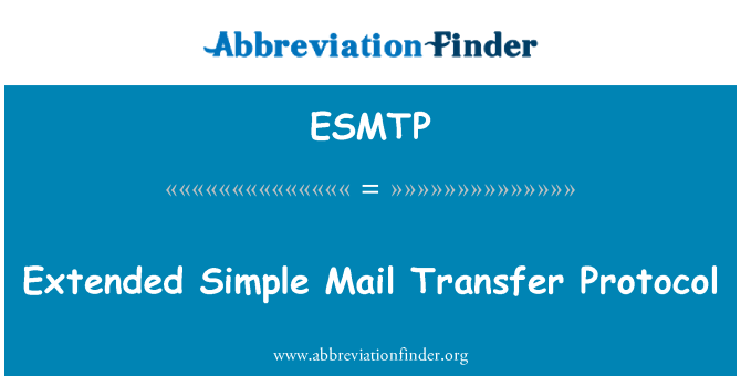 ESMTP: Extended Simple Mail Transfer Protocol