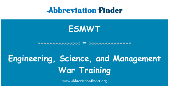 ESMWT: Engineering, Science, and Management War Training
