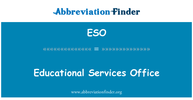 ESO: Educational Services Office