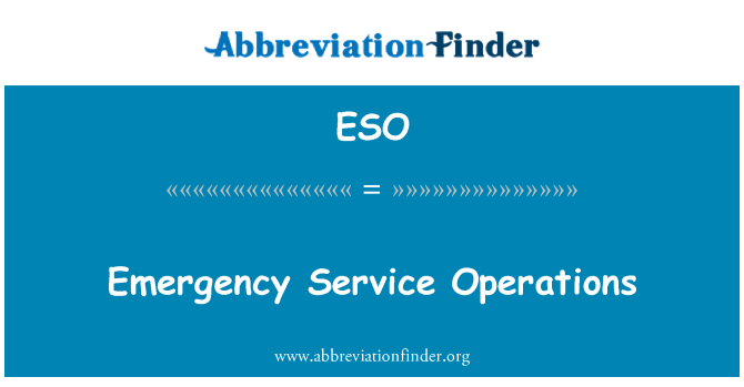 ESO: Emergency Service Operations