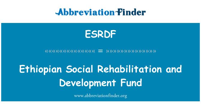 ESRDF: Ethiopian Social Rehabilitation and Development Fund