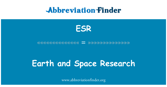 ESR: Earth and Space Research
