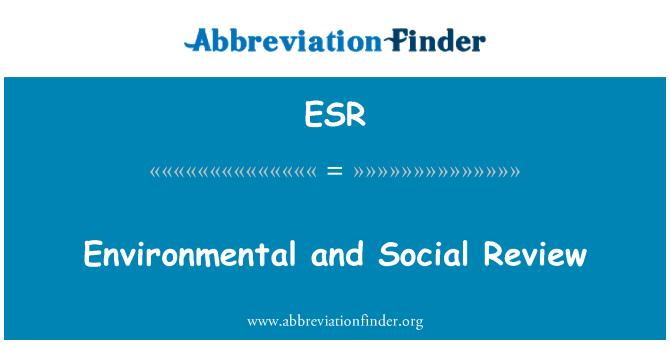 ESR: Environmental and Social Review