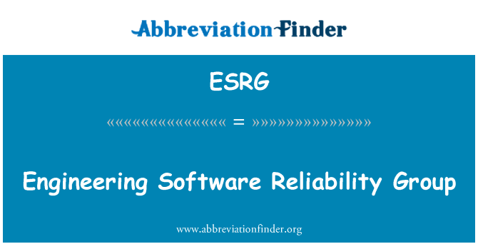 ESRG: Engineering Software Reliability Group