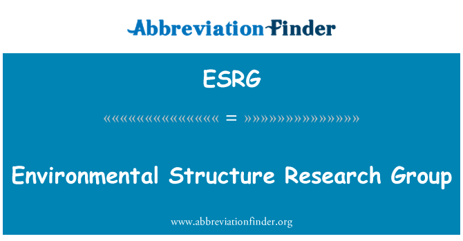 ESRG: Environmental Structure Research Group