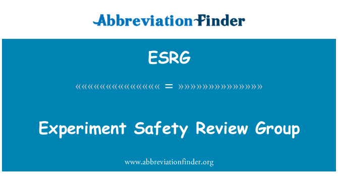ESRG: Experiment Safety Review Group