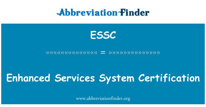 ESSC: Enhanced Services System Certification