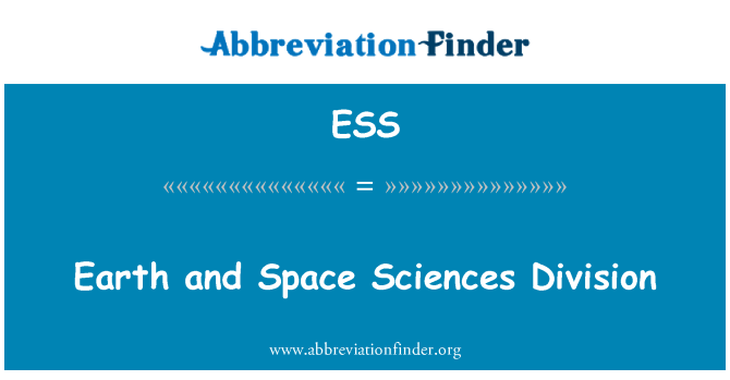 ESS: Earth and Space Sciences Division