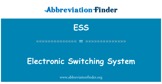 ESS: Electronic Switching System