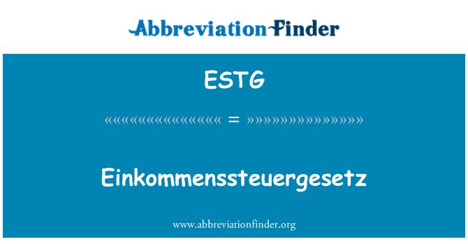 ESTG: Einkommenssteuergesetz