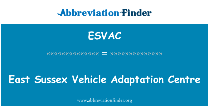 ESVAC: East Sussex Vehicle Adaptation Centre