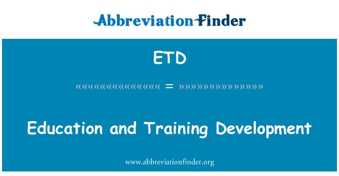 ETD: Education and Training Development