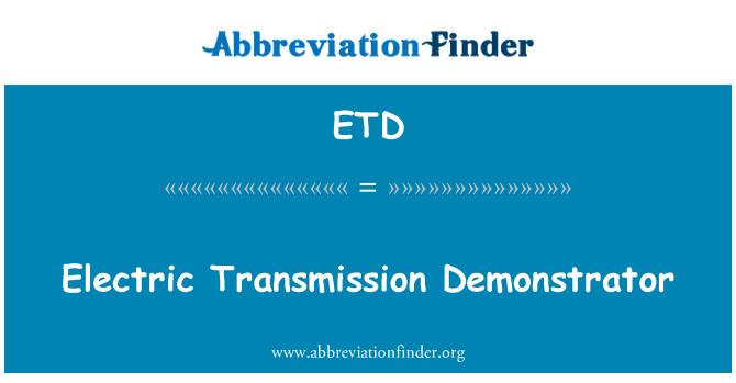 ETD: Electric Transmission Demonstrator