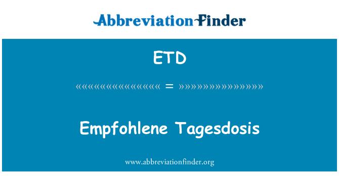 ETD: Empfohlene Tagesdosis