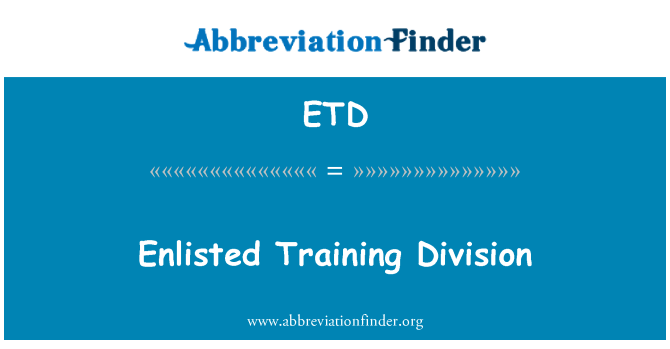 ETD: Enlisted Training Division