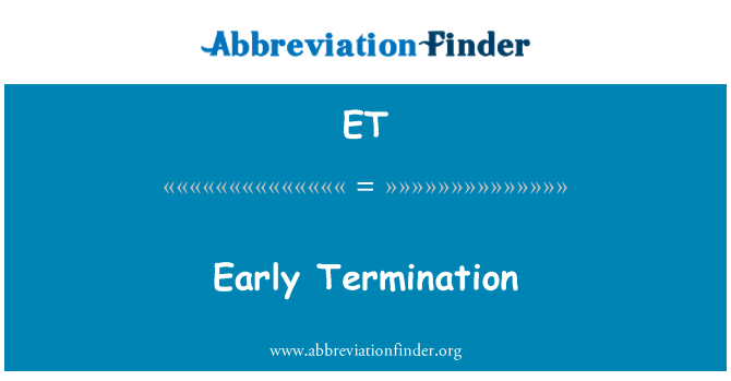 ET: Early Termination