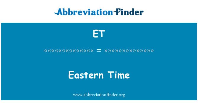 ET: Eastern Time