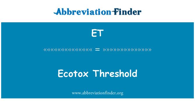 ET: Ecotox Threshold