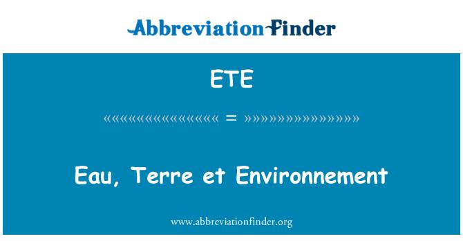 ETE: Eau, Terre et Environnement