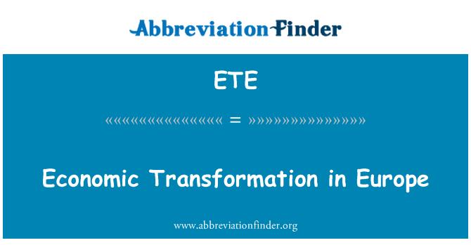ETE: Economic Transformation in Europe
