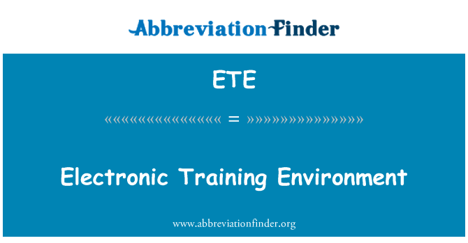 ETE: Electronic Training Environment