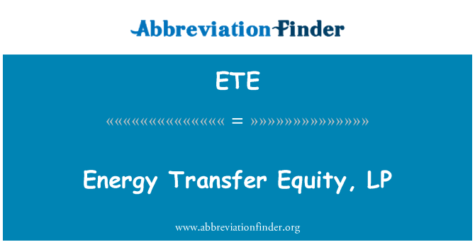 ETE: Energy Transfer Equity, LP