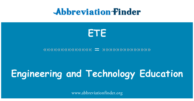 ETE: Engineering and Technology Education