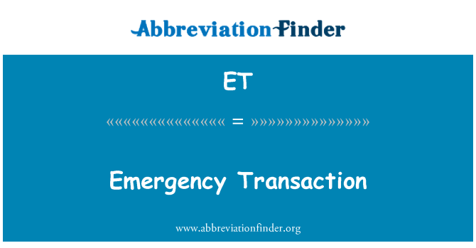 ET: Emergency Transaction