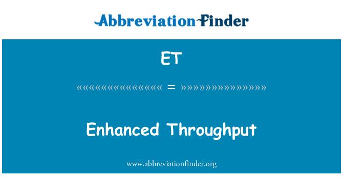 ET: Enhanced Throughput