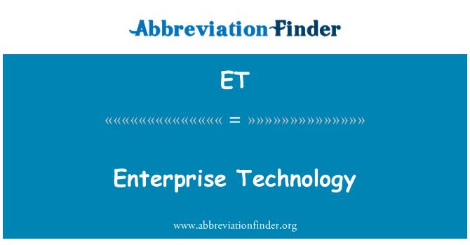 ET: Enterprise Technology