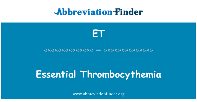 ET: Essential Thrombocythemia