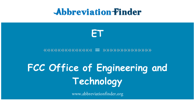 ET: FCC Office of Engineering and Technology