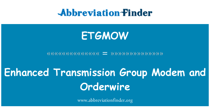 ETGMOW: Enhanced Transmission Group Modem and Orderwire
