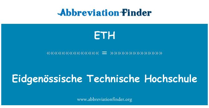 ETH: Eidgenössische Technische Hochschule