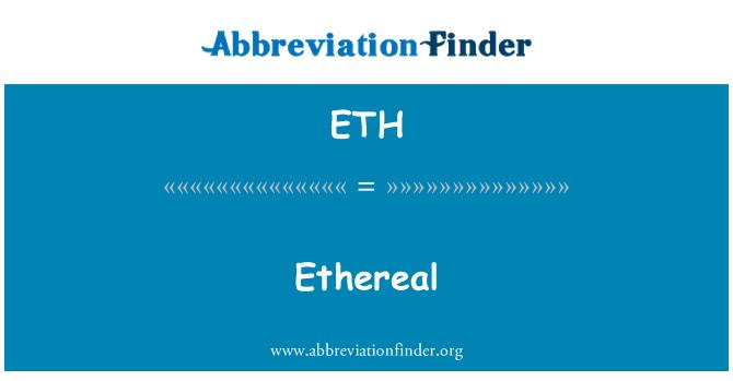 ETH: Ethereal