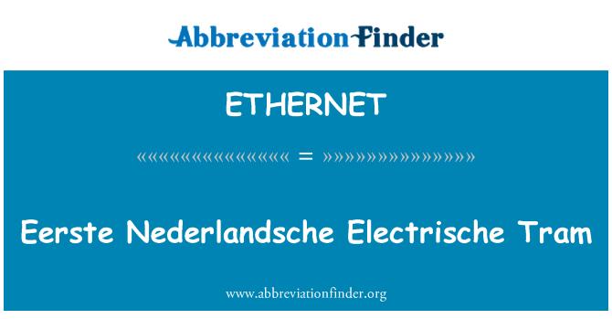 ETHERNET: Eerste Nederlandsche Electrische tramvay