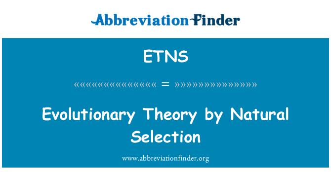 ETNS: Teoria evoluţionistă de selecţia naturală