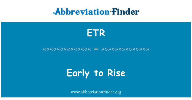 ETR: Early to Rise