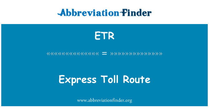 ETR: Express Toll Route