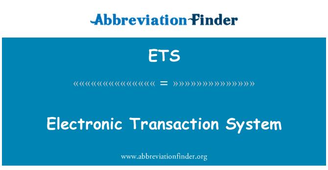 ETS: Electronic Transaction System