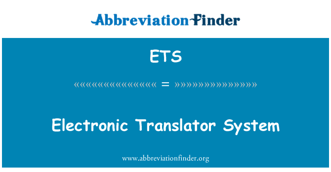 ETS: Electronic Translator System