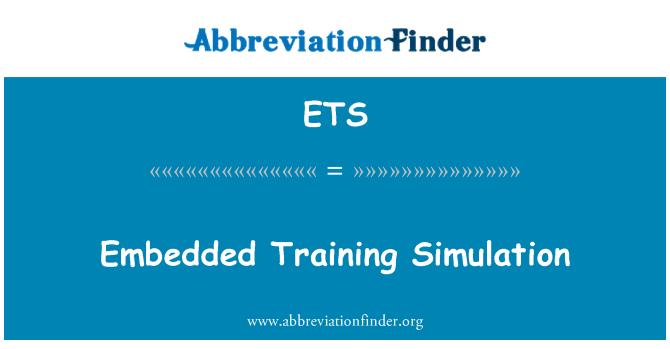 ETS: Embedded Training Simulation