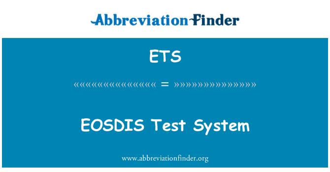 ETS: EOSDIS Test System