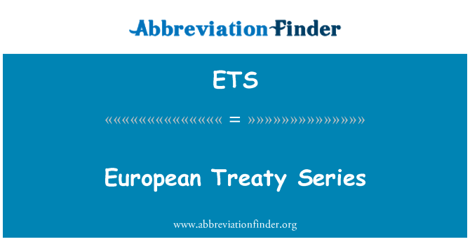 ETS: European Treaty Series